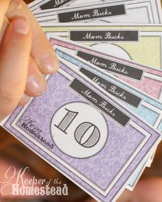Mom bucks. For teaching kids about business, budgeting, and cost of living…