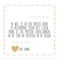Ik wil je in een doosje doen. #geboortegedichtje #geboortetekst #geboortekaartje #lief #ouders Baby Quotes, Quotes For Kids, Me Quotes, Qoutes, Godchild, Kindness Quotes, Picture Quotes, Life Lessons, Wise Words