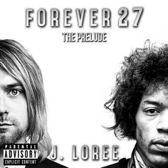 """https://soundcloud.com/j-loree/sets/forever-27 Inspired by the lives of artists such as Kurt Cobain and Jimi Hendrix (pictured on the cover), as well as the other members of the """"Forever 27 Club"""" who…"""