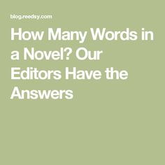 How Many Words in a Novel? Our Editors Have the Answers