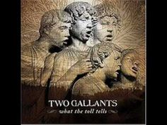 Two Gallants - Long Summer Day