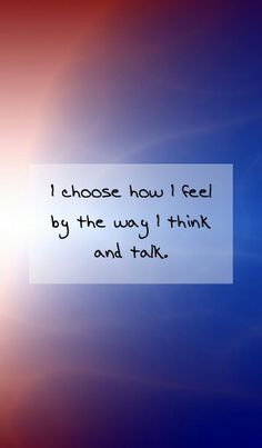 I choose how I feel