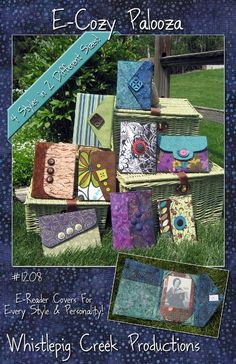 eCozy Palooza - Electronic Reader Cover (4 Styles in 2 Different Sizes) $8 by Whistlepig Creek Productions via Craftsy.com