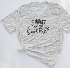 Sundays Are For Football Graphic Tee ((V Neck)) Cute T Shirt, Football shirt.