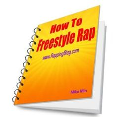 How to Freestyle Rap (Kindle Edition)  http://www.picter.org/?p=B00413PUM0