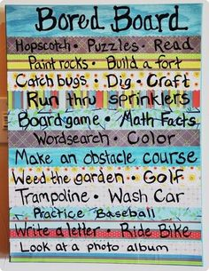 Cool Stuff to Do When You Are Bored at Home | The bored board...things to do when kids are bored