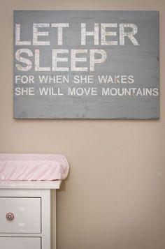 DIY Tutorial: DIY Wall Art / DIY Nursery Art - Let her sleep for when she wakes she'll move mountains Baby Kind, Baby Love, Baby Baby, Nursery Art, Girl Nursery, Nursery Ideas, Bedroom Art, Diy Nursery Decor, Girls Bedroom
