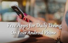 Free #Apps for Daily Living on Your #Android Phone | ModernLifeBlogs #tech