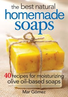 The Best Natural Homemade Soaps book