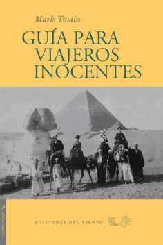 Guía para viajeros inocentes / Mark Twain http://fama.us.es/record=b2727316~S5*spi