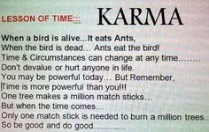 What is Karma? Karma is the Sanskrit word for action. It is equivalent to Newton's law of 'every action must have a reaction'. When we think, speak or act ...
