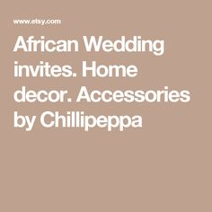 African Wedding invites. Home decor. Accessories by Chillipeppa