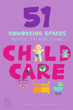 Say goodbye to day care! There are over 50 coworking spaces listed on Coworker.com that include free child care with a membership!