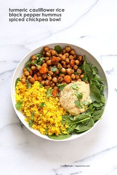 Turmeric Cauliflower Rice, Spiced Chickpeas or lentils, Black pepper hummus and Greens bowl. 25 minutes. Vegan Gluten-free Grain-free Soy-free Recipe
