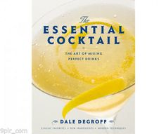 9 Best Bartending Guides to Build Your Mixology Skills: The Essential Cocktail: The Art of Mixing Perfect Drinks Cocktail Book, Cocktail Menu, Signature Cocktail, Cocktail Recipes, Wine Recipes, Everton, The Essential, Refreshing Drinks, Boutique
