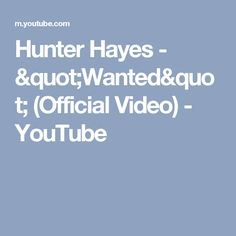 "Hunter Hayes - ""Wanted"" (Official Video) - YouTube"