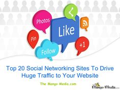 Top 20 Social Networking Sites To Drive Huge #Traffic to Your Website -  Social networking websites is a online websites where users can create, add, edit and share bookmarks of images, video, blog posts,web documents and webpages. To Submitting our product related content to these #socialbookmarking sites helps us to increase brand awareness and drive huge traffic to our website. @themangomedia