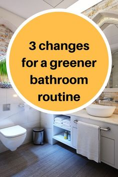 3 simple and easy changes to be more environmentally friendly in your bathroom