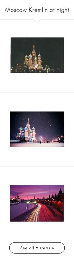 """""""Moscow Kremlin at night"""" by asmin ❤ liked on Polyvore featuring home, lighting, home decor, wall art, backgrounds, motivational wall art, inspirational home decor, motivational picture, inspirational wall art and holiday decorations"""
