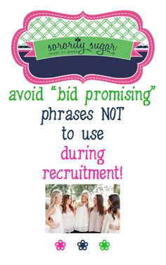 """There's a fine live between being warm and friendly and saying things that are considered dirty rushing. """"Bid Promising"""" restrictions apply to all recruitment rounds, including pref night. It's a term that covers all types of """"promises"""" given by sisters to a PNMs that may or may not come true. Just say no to bid promising with these phrases to avoid and some that are ok to use! <3 BLLOG LINK: http://sororitysugar.tumblr.com/post/125679568604/rushtalk-just-say-no-to-bid-promising#notes"""