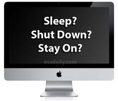 Is It Better to Shut Down, Sleep, or Leave a Mac Turned On When Not Being Used?