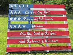 AMERICAN FLAG Made From Pallets Then Painted And Part Of Our Anthem On