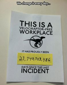 This is a Velociraptor-Free Workplace.just in case! Haha Funny, Hilarious, Funny Stuff, Awesome Stuff, Random Stuff, Random Humor, Funny Shit, Jurrassic Park, Auryn