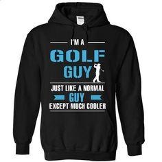Golf guy is cooler - custom tshirts #cheap sweatshirts #hoodies for boys