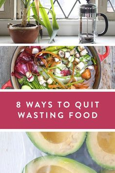 How to Quit Wasting Food, Once and for All -- 8 easy ways to eliminate waste and get the most out of your grocery items #homehacks #DIY #howto