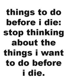 stop thinking , just do