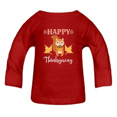 c7a5e4735 Cute Happy Thanksgiving Woodland Squirrel Red Infant Long Sleeve T-Shirt