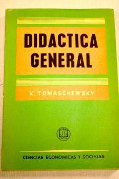 Didáctica general / K. Tomaschewski; versión al español de Abel Suárez Mondragón