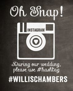 Chalkboard Instagram Wedding Sign by MostazaSeedGraphics on Etsy, $17.95 (or make our own for a few dollars!)