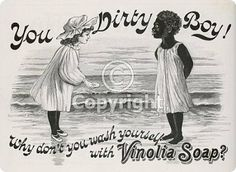 Racist Advertising | Here are two very racist and very similar ads from way back in the day ...