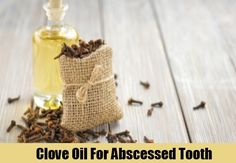 Clove Oil For Abscessed Tooth