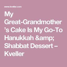 My Great-Grandmother's Cake Is My Go-To Hanukkah & Shabbat Dessert – Kveller