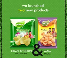 Hey Friend This new year Patco Foods have Launched two new Chatapata and Spicy Cream & Onion Chips and Vatka Fryums So now you can take more enjoy with our products