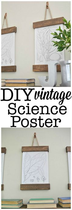 DIY Vintage Science Poster - So easy to make  a great way to hang art with out making any holes in the wall!