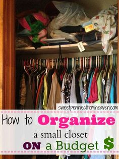 easy peasy tips to organize even the smallest closet when on a budget