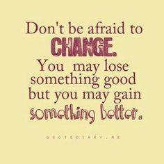 Не бойтесь рисковать, вы можете потерять что-то хорошее, но вы можете получить что-то лучше!