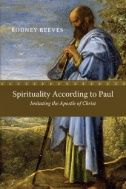 """""""Spirituality According to Paul: Imitating the Apostle of Christ"""" by Rodney Reeves (recommended by Scot McKnight) Spiritual Path, Spiritual Wisdom, Spiritual Formation, Book Jacket, New Books, Serenity, Christ, How To Become, Meditation"""