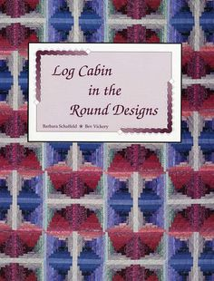 click here to view larger image of Log Cabin in the Round Designs (BOOKS)