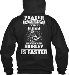 Don't Mess With Shirley ! Black Sweatshirt Back