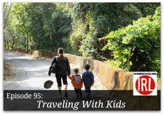 Join us on this episode of Homeschooling in Real Life as we talk about the ins and outs of traveling with kids. On this episode we are NOT talking about vacation planning. Instead we are talking about giving your family a love for travel, a love for God's world and a love for taking your love for Jesus around the world as a family ambassadors living on mission.