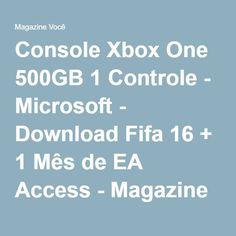 Console Xbox One 500GB 1 Controle - Microsoft - Download Fifa 16 + 1 Mês de EA Access - Magazine Gatapreta