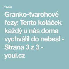 Granko-tvarohové řezy: Tento koláček každý u nás doma vychválil do nebes! - Strana 3 z 3 - youi.cz Nasa