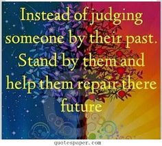 Not judging someone by their past #Quotes