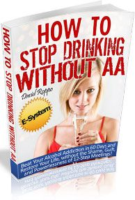 "Stop Drinking Alcohol – How to Stop Drinking without AA: What if… an addiction recovery expert could show you     how to stop drinking in 60 days, without the meetings,     self-incrimination, powerlessness, shame, guilt, or making     the following absurd statement:     ""Hi, my name is…… and I'm an alcoholic?    $49.00"