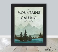 The mountains are calling and I must go. John Muir, illustration & typography quote art DIY print See the companion print here :::