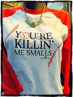 You're Killin Me Smalls Raglan Tee-- http://www.mytiarafits.com/catalog.php?item=609